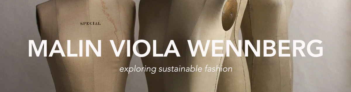 Malin Viola Wennberg - Exploring sustainable fashion