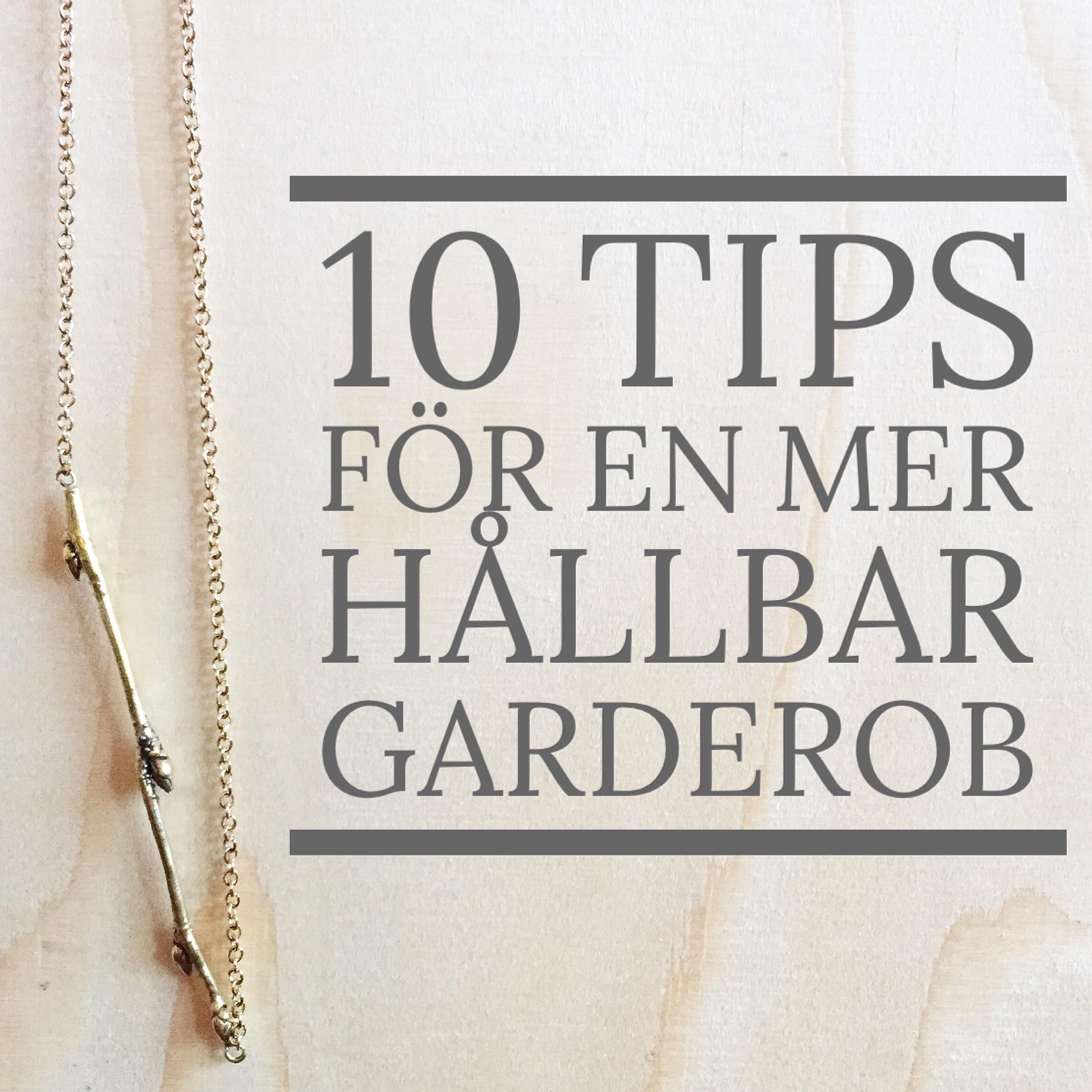 10 tips för en mer hållbar garderob