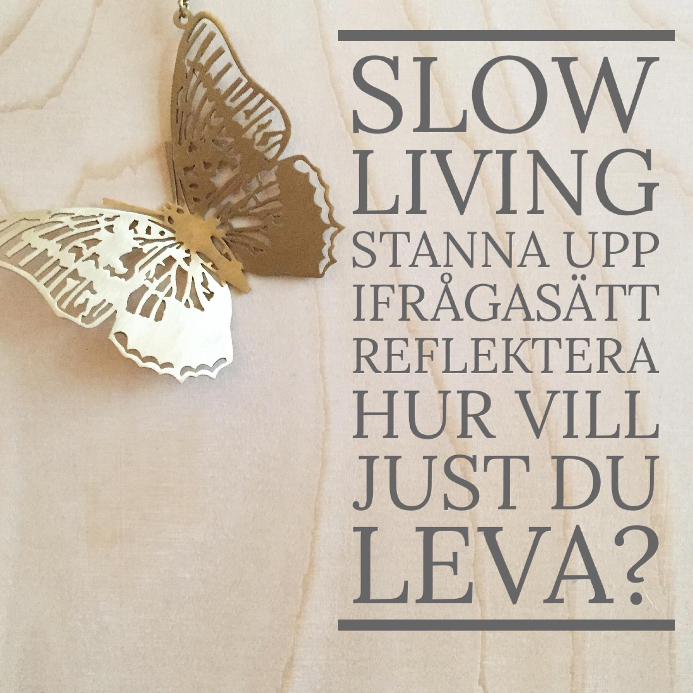 Slow living – så funkar det