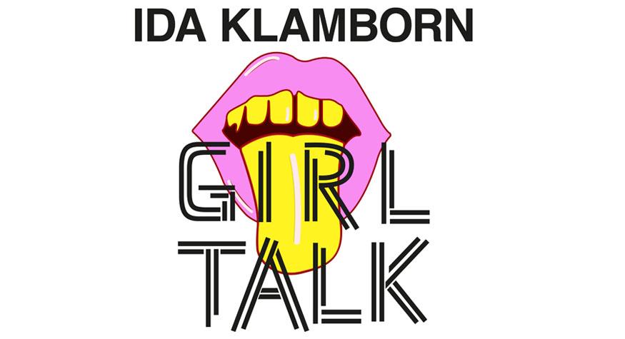 Ida Klamborn, Girl Talk
